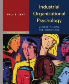 Industrial Organizational Psychology : Understanding the Workplace, Hardback