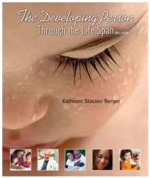 The Developing Person Through the Life Span, Hardback