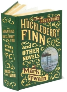 The Adventures of Huckleberry Finn and Other Novels, Leather / fine binding