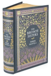 The Bronte Sisters Three Novels : Jane Eyre - Wuthering Heights - Agnes Grey, Leather / fine binding Book