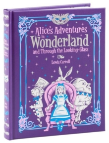 Alice's Adventures in Wonderland : and, Through the Looking Glass, Hardback Book