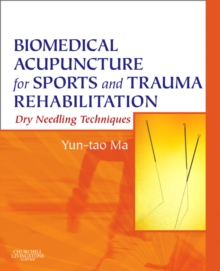 Biomedical Acupuncture for Sports and Trauma Rehabilitation : Dry Needling Techniques, Hardback