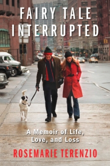 Fairy Tale Interrupted : A Memoir of Life, Love, and Loss, Hardback