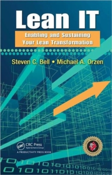 Lean IT : Enabling and Sustaining Your Lean Transformation, Hardback