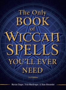 The Only Book of Wiccan Spells You'll Ever Need, Paperback