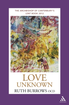 Love Unknown : The Archbishop of Canterbury's 2012 Lent Book, Paperback Book