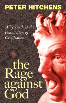 The Rage Against God, Hardback