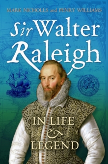 Sir Walter Raleigh : in Life and Legend, Hardback