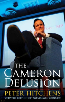 "The Cameron Delusion : Updated Edition of ""The Broken Compass"", Paperback Book"