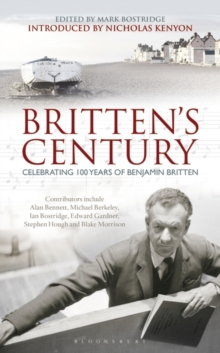 Britten's Century : Celebrating 100 Years of Britten, Hardback