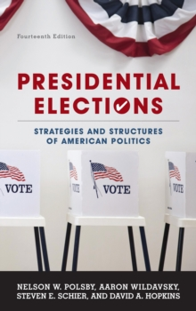 Presidential Elections : Strategies and Structures of American Politics, Paperback Book