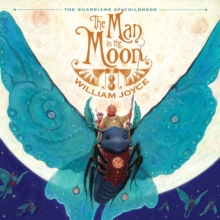 The Man in the Moon : Guardians of Childhood, Hardback