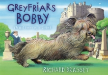 Greyfriars Bobby : The Classic Story of the Most Famous Dog in Scotland, Paperback