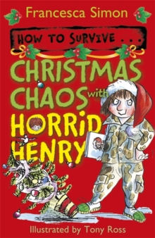 How to Survive ... Christmas Chaos with Horrid Henry, Paperback Book