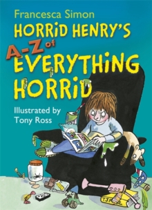 Horrid Henry's A-Z of Everything Horrid, Hardback