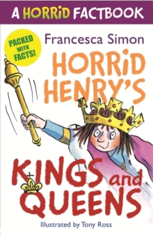 A Horrid Factbook: Kings and Queens : A Horrid Factbook, Paperback Book