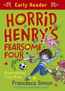 Horrid Henry's Fearsome Four : Four Favourite Early Reader Stories, Paperback