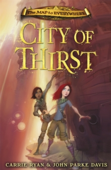 The Map to Everywhere: City of Thirst, Hardback