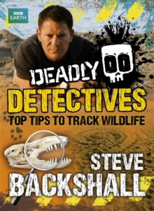Deadly Detectives : Top Tips to Track Wildlife, Paperback