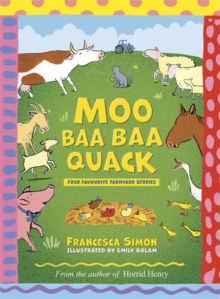 Moo Baa Baa Quack : Farmyard Stories, Hardback