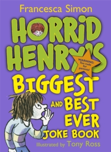 Horrid Henry's Biggest and Best Ever Joke Book - 3-in-1 : Horrid Henry's Joke Book/Mighty Joke Book/Jolly Joke Book, Paperback