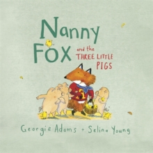 Nanny Fox & the Three Little Pigs, Hardback Book