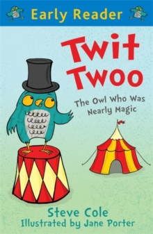 Twit Twoo : The Owl Who Was Nearly Magic, Paperback Book