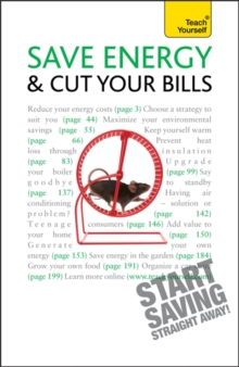 Save Energy and Cut Your Bills: Teach Yourself, Paperback