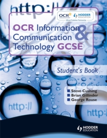 OCR Information and Communication Technology GCSE : Student's Book, Paperback