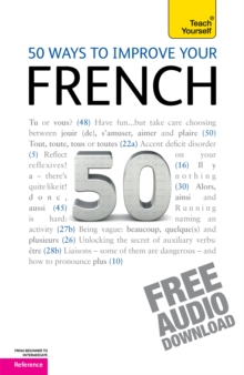 50 Ways to Improve Your French: Teach Yourself, Paperback