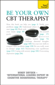 Be Your Own CBT Therapist : Beat negative thinking and discover a happier  you with Rational Emotive Behaviour Therapy