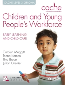 CACHE Level 3 Children and Young People's Workforce Diploma, Paperback Book