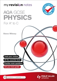 My Revision Notes : AQA GCSE Physics (for A* to C), Paperback