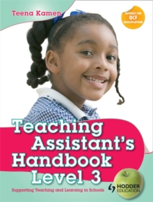Teaching Assistant's Handbook for Level 3 : Supporting Teaching and Learning in Schools, Paperback