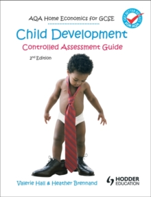 AQA Home Economics for GCSE : Child Development - Controlled Assessment, Paperback