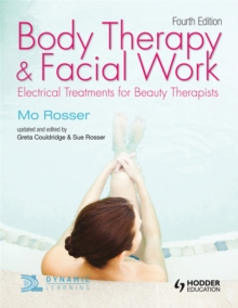 Body Therapy and Facial Work: Electrical Treatments for Beauty Therapists, Paperback