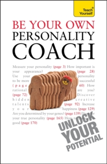 Be Your Own Personality Coach: Teach Yourself : Teach Yourself Maximise Your Personality for Success, Paperback