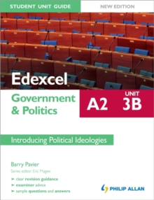 Edexcel A2 Government & Politics Student Unit Guide: Unit 3B Introducing Political Ideologies, Paperback