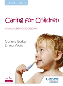 CACHE Level 1 Caring for Children Award, Certificate, Diploma, Paperback