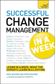 Successful Change Management in a Week: Teach Yourself : Managing Change in Seven Simple Steps, Paperback