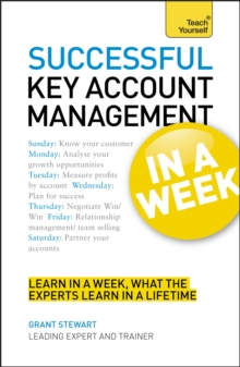 Successful Key Account Management in A Week : Be A Brilliant Key Account Manager in Seven Simple Steps, Paperback