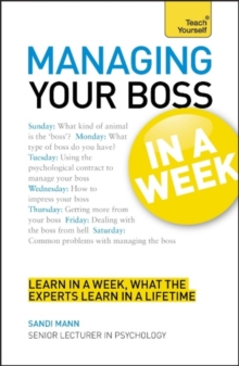 Managing Your Boss in a Week : Managing Up in Seven Simple Steps, Paperback