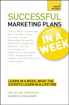 Successful Marketing Plans in a Week: Teach Yourself : How to Write a Marketing Plan in Seven Simple Steps, Paperback