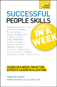 Successful People Skills in a Week: Teach Yourself : Motivate Yourself and Others in Seven Simple Steps, Paperback Book