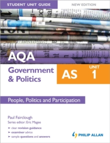 AQA AS Government & Politics Student Unit Guide New Edition: Unit 1 People, Politics and Participation, Paperback Book