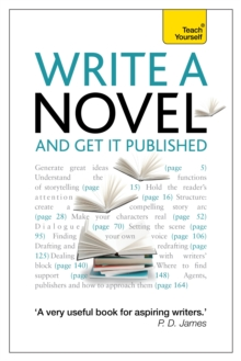 Write a Novel and Get it Published: Teach Yourself, Paperback