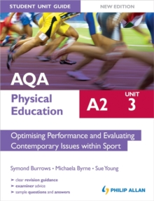 AQA A2 Physical Education Student Unit Guide New Edition: Unit 3 Optimising Performance and Evaluating Contemporary Issues within Sport, Paperback