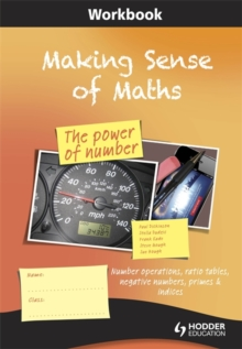 Making Sense of Maths: The Power of Number - Workbook : Number Operations, Ratio Tables, Negative Numbers, Primes & Indices, Paperback
