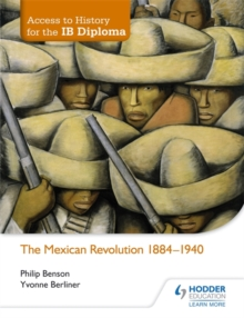 Access to History for the IB Diploma: The Mexican Revolution 1884-1940, Paperback