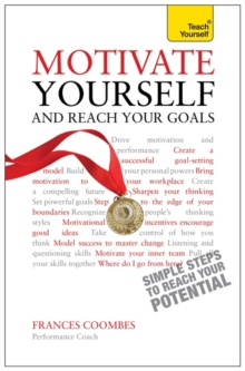 Motivate Yourself and Reach Your Goals: Teach Yourself, Paperback